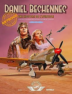 Une histoire de l aviation. Peintures et illustrations mythiques du Fana de l'Aviation
