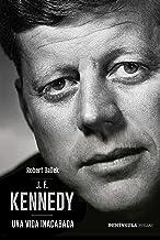 J.F. Kennedy: Una vida inacabada (PENINSULA) (Spanish Edition)