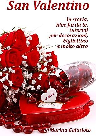 San Valentino: idee fai da te, tutorial per decorazioni
