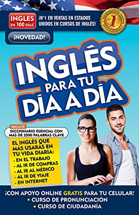 Inglés en 100 días - Inglés para tu día a día / Everyday English (Spanish