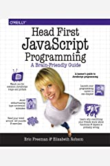Head First JavaScript Programming: A Brain-Friendly Guide Kindle Edition