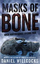 Masks of Bone: Book 4 of the apocalyptic horror serial (When Winter Comes)
