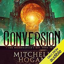 Conversion: The Necromancer's Key, Book 4