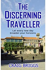 The Discerning Traveller: Let every new day broaden your horizons (The Journey Book 6) Kindle Edition