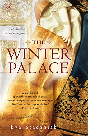 The Winter Palace: A Novel of Catherine the Great