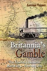 Britannia's Gamble: The Dawlish Chronicles March 1884 – February 1885 Kindle Edition