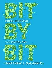 Salganik, M: Bit by Bit: Social Research in the Digital Age