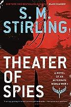 Theater of Spies (A Novel of an Alternate World War Book 2)
