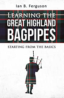 Learning the Great Highland Bagpipes: Starting from the basics