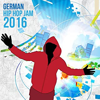 German Hip Hop Jam 2016 [Explicit]