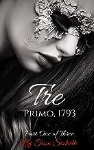 Tre: Primo, 1793 (Tre Series Book 1)