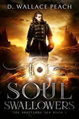 Soul Swallowers (The Shattered Sea Book 1) Kindle Edition