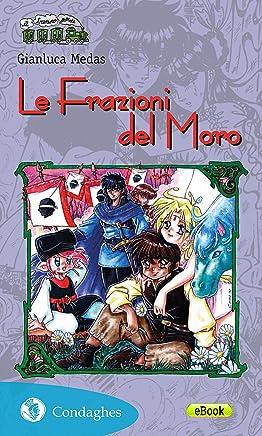 Le Frazioni del Moro (Il Trenino verde Vol. 8)