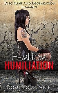 FemDom Humiliation: Discipline And Degradation Romance (English Edition)