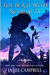 The Beast With No Beauty (The Fairy Tales Retold Series Book 6) Kindle Edition