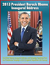 2013 President Barack Obama Inaugural Address, the 2009 Obama Inaugural Address, and Campaign Speeches from the Presidential Campaign of 2012 Against Republican Mitt Romney