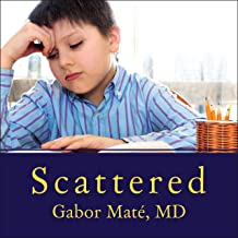 Download Scattered: How Attention Deficit Disorder Originates and What You Can Do About It PDF
