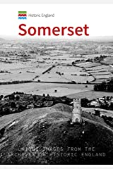 Historic England: Somerset: Unique Images from the Archives of Historic England Kindle Edition