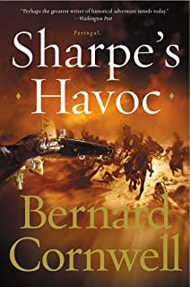 Sharpe's Havoc: Richard Sharpe and the Campaign in Northern Portugal, Spring 1809