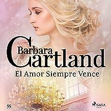 El Amor Siempre Vence: La Colección Eterna de Barbara Cartland 55