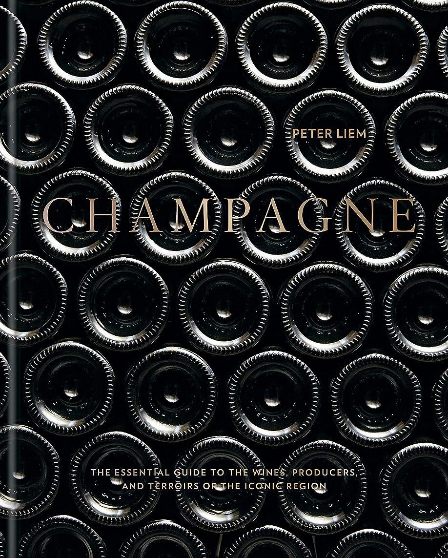 楽しませる粗い幻滅するChampagne: The essential guide to the wines, producers, and terroirs of the iconic region (English Edition)