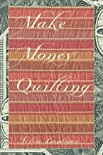how to make money quilting