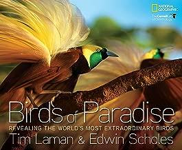 Birds of Paradise: Revealing the World's Most Extraordinary Birds
