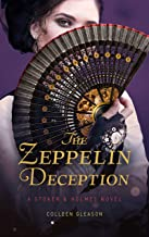 The Zeppelin Deception: A Stoker & Holmes Book (Stoker and Holmes 5)