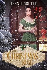 The Christmas Ruse: a short, sweet Regency novella Kindle Edition