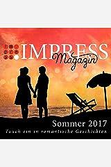 Impress Magazin Sommer 2017 (Mai-Juli): Tauch ein in romantische Geschichten (Impress Magazine) Kindle Ausgabe