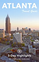Atlanta Travel Guide (Unanchor) - 3-Day Highlights Itinerary
