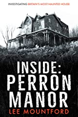 Inside Perron Manor: Investigating Britain's Most Haunted House Kindle Edition