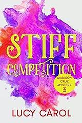 Stiff Competition (Madison Cruz Book 3) Kindle Edition