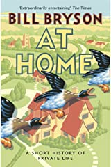 At Home: A Short History of Private Life (Bryson Book 3) Kindle Edition