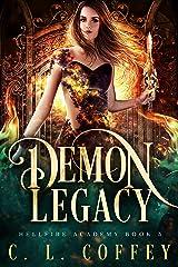 Demon Legacy (Hellfire Academy Book 3) Kindle Edition