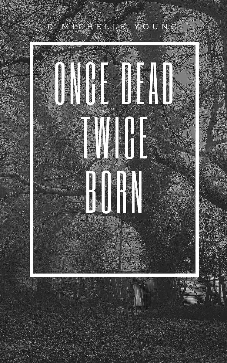 着替えるジャンプ研磨剤Once Dead Twice Born (English Edition)