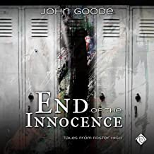 End of the Innocence: Tales from Foster High, Book 2