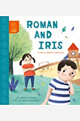 Roman and Iris: A Story about Bullying (A Helping Hand) Kindle Edition