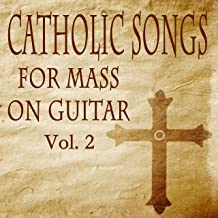 Catholic Songs for Mass on Guitar, Vol. 2