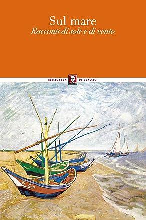 Sul mare: Racconti di sole e di vento
