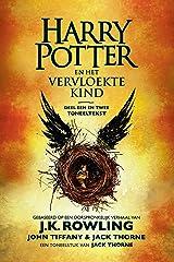 Harry Potter en het Vervloekte Kind Deel een en twee: De officiële tekst van de oorspronkelijke West End-productie (Dutch Edition) Kindle Edition