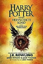 Harry Potter en het Vervloekte Kind Deel een en twee: De officiële tekst van de oorspronkelijke West End-productie (Dutch ...