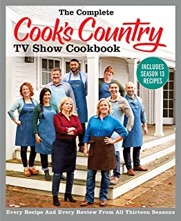 The Complete Cook's Country TV Show Cookbook Includes Season 13 Recipes: Every Recipe and Every Review from All Thirteen Seasons (COMPLETE CCY TV SHOW COOKBOOK)