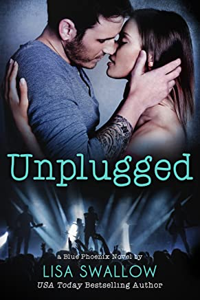 Unplugged: A Second Chance British Rock Star Romance (Blue Phoenix Book 3)