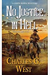 No Justice in Hell (A John Hawk Western Book 2) Kindle Edition