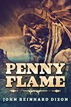 Penny Flame: A Novel Of The Apache Wars (English Edition)