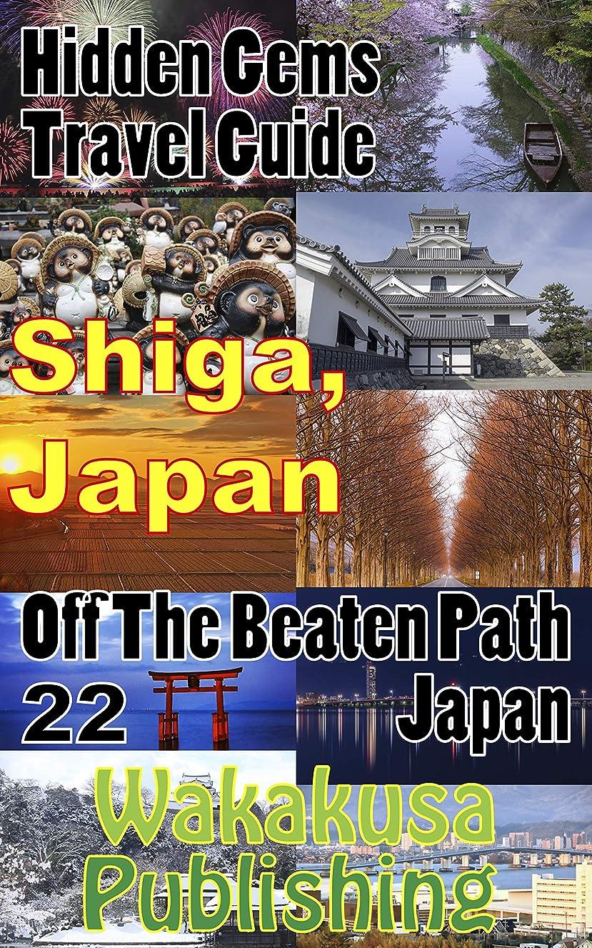 モニカ香り兵士Shiga, Japan : Hidden Gems Travel Guide: Off The Beaten Path Japan 22 (English Edition)