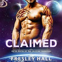 Claimed: A Sci-Fi Alien Romance: Fated Mates of the Kalixian Warriors, Book 1