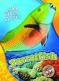 Parrotfish (Ocean Life Up Close: Blastoff! Readers, Level 3)