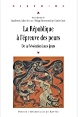 La République à l'épreuve des peurs: De la Révolution à nos jours (Histoire) Format Kindle